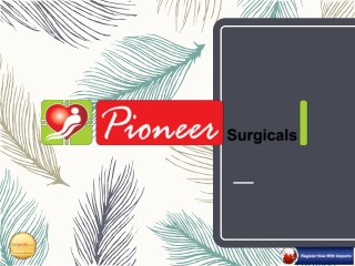 Pioneer Surgicals is Distributor and Trader of Medical Equipment in Pune