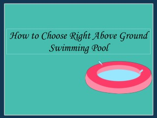 How To Choose The Right Above Ground Swimming Pool