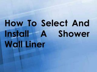 How To Select And Install A Shower Wall Liner