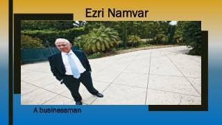 Ezri Namvar - A businessman