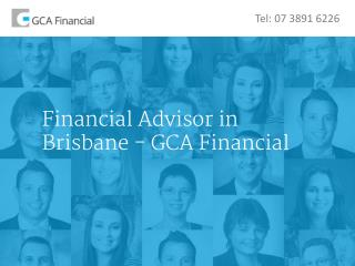 Financial Advisor in Brisbane - GCA Financial