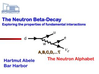 The Neutron Beta-Decay  Exploring the properties of fundamental interactions