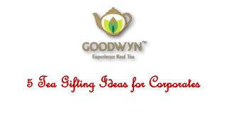 5 Tea Gifting Ideas for Corporates