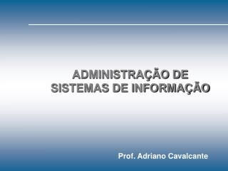 ADMINISTRA  O DE SISTEMAS DE INFORMA  O