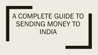 A Complete Guide to Sending Money to India