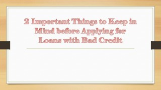 2 Important Things to Keep in Mind before Applying for Loans with Bad Credit