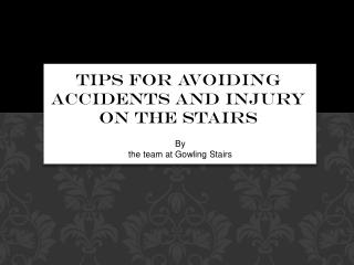 How To Avoid Accidents And Injury On The Stairs