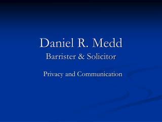 Daniel R. Medd Barrister  Solicitor