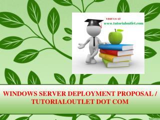 WINDOWS SERVER DEPLOYMENT PROPOSAL / TUTORIALOUTLET DOT COM