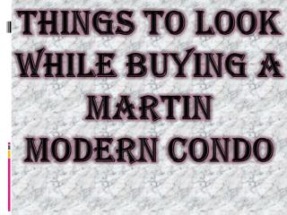 Look Out for Few Things While Buying a Martin Modern Condo