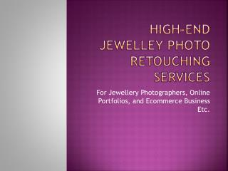 High-end jewellery photo retouching and editing services
