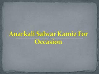 Anarkali Salwar Kamiz For Occasion