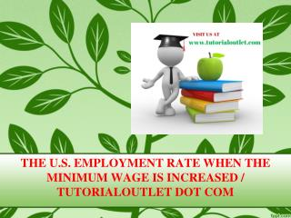 THE U.S. EMPLOYMENT RATE WHEN THE MINIMUM WAGE IS INCREASED / TUTORIALOUTLET DOT COM