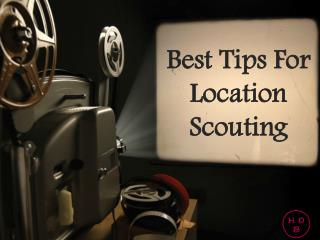 Best Tips on Location Scouting for Film - HD Buttercup Venues