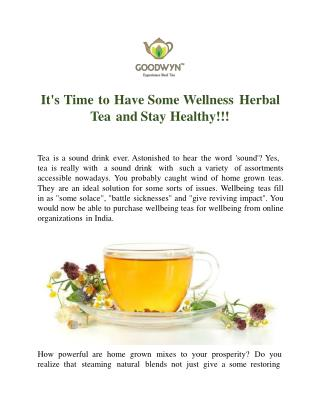 It's Time to Have Some Wellness Herbal Tea and Stay Healthy!!!