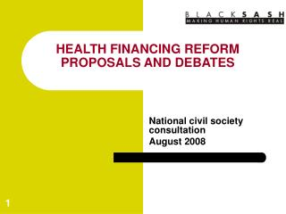 HEALTH FINANCING REFORM PROPOSALS AND DEBATES
