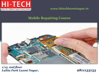 Hi Tech Gives Placement Tracking Mobile Repairing Course in Laxmi Nagar, Delhi
