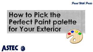 How to Pick the Perfect Paint palette for Your Exterior