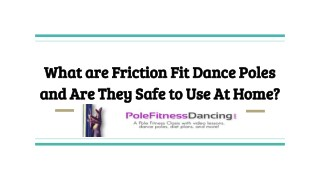 What are Friction Fit Dance Poles and Are They Safe to Use At Home_