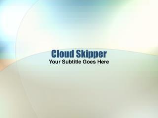Cloud Skipper