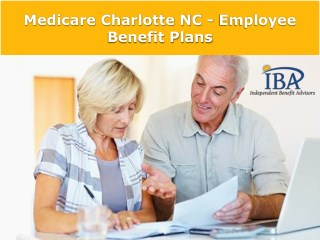 Medicare Charlotte NC | Employee Benefit Plans
