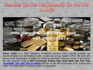 Base Metal Tips Free Trial, Commodity Tips Free Trial on Mobile
