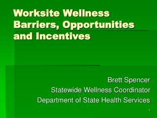 Worksite Wellness Barriers, Opportunities and Incentives