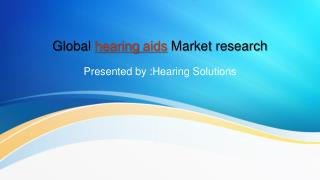 Global Hearing Aids Market Research