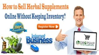 How to Sell Herbal Supplements Online Without Keeping Inventory?