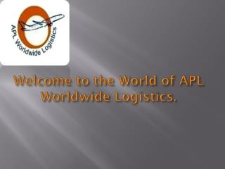 Apl world wide logistics