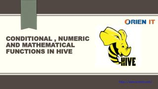 CONDITIONAL,NUMERIC AND MATHEMATICAL FUNCTIONS IN HIVE-ORIEN IT
