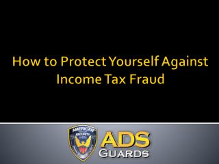 How to Protect Yourself Against Income Tax Fraud