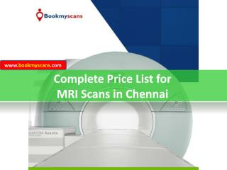 Complete price list for mri scans in chennai