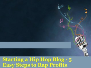 Starting a hip hop blog- 5 easy steps to rap profits