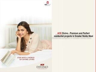 ACE Divino- Your luxurious nirvana in Noida Extension