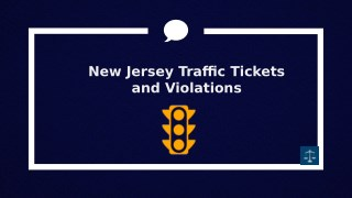 Traffic Violations and Traffic Tickets in New Jersey