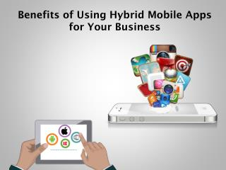 Benefits of Using Hybrid Mobile Apps for Your Business