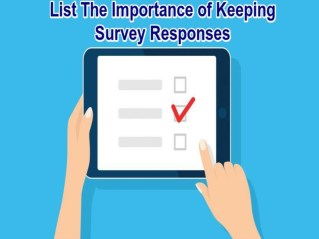 List The Importance of Keeping Survey Responses