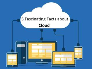 5 Fascinating Facts about Cloud