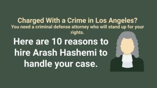 Los Angeles Criminal Attorney - Call Arash Hashemi (310) 448-1529 * 24 Hours a Day
