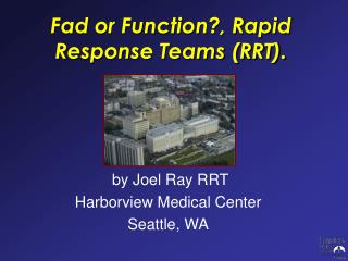 Fad or Function, Rapid Response Teams RRT.