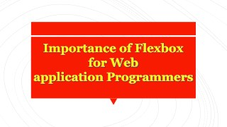 Importance of Flexbox for Web application Programmers