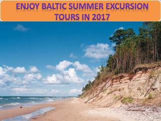 Enjoy Baltic Summer Excursion tours in 2017