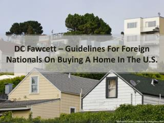 Dc Fawcett – Guidelines for foreign nationals on buying a home in the U.S.