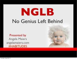 Leaving no genius behind