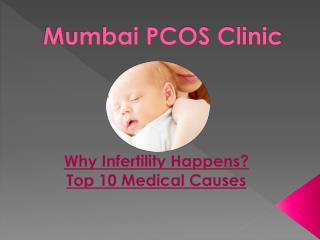 Why Infertility Happens? Top 10 Medical Causes