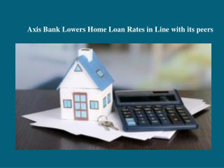 Axis Bank Lowers Home Loan Rates in Line with its peers