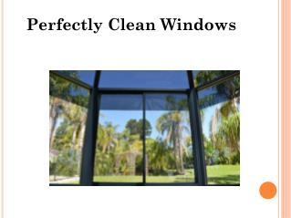 Perfectly Clean Windows