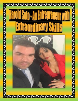 Harold Soto - An Entrepreneur with Extraordinary Skills
