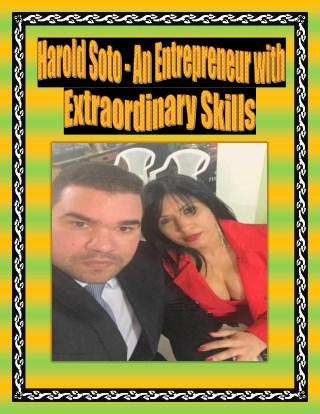 Harold Soto - An Entrepreneur with Extraordinary Skills